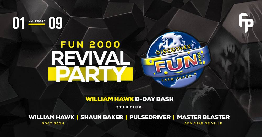 FUN 2000 Revival PARTY – William HAWK B – DAY BASH (01.09.2018)